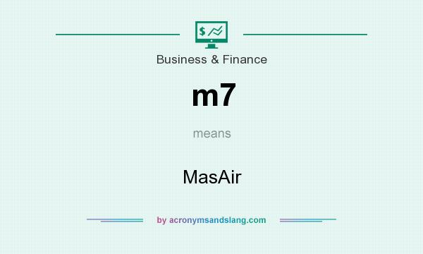 What does m7 mean? It stands for MasAir