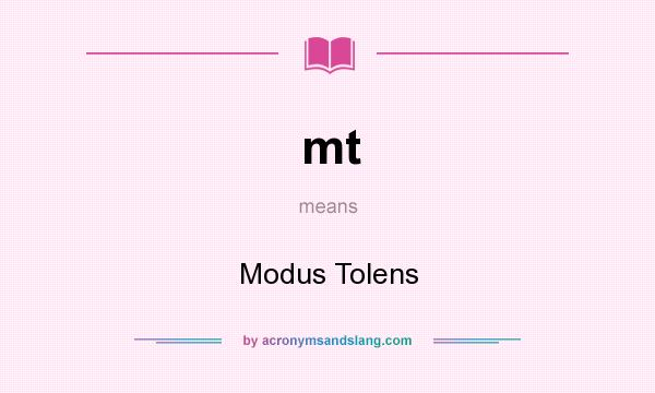 What does mt mean? It stands for Modus Tolens