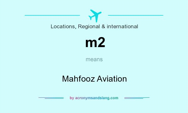 What does m2 mean? It stands for Mahfooz Aviation