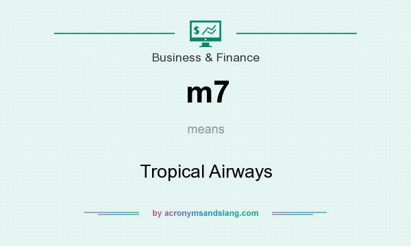 What does m7 mean? It stands for Tropical Airways