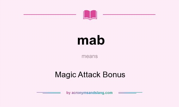 What does mab mean? It stands for Magic Attack Bonus
