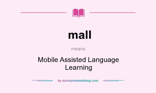 on mobile assisted language learning mall for english A lack of familiarity with task design for mobile assisted language learning (mall) the mobile pedagogy for english language teaching project.