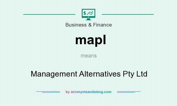 What does mapl mean? It stands for Management Alternatives Pty Ltd