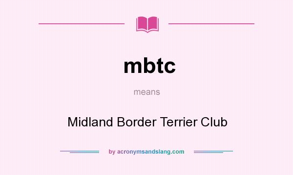 What does mbtc mean? It stands for Midland Border Terrier Club