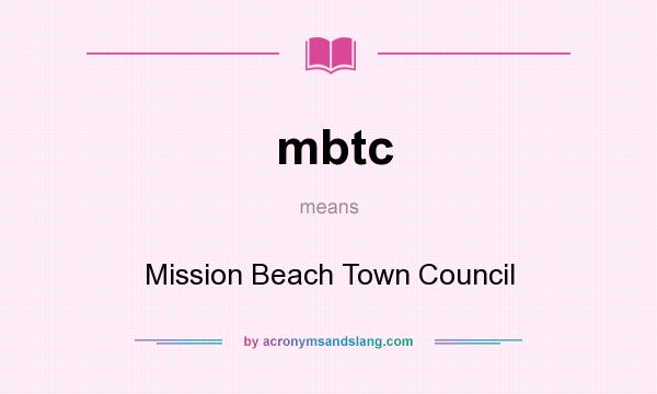 What does mbtc mean? It stands for Mission Beach Town Council