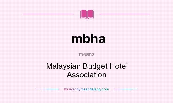 What does mbha mean? It stands for Malaysian Budget Hotel Association
