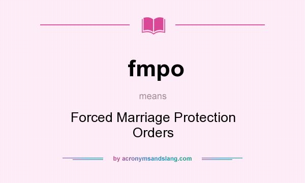 What does fmpo mean? It stands for Forced Marriage Protection Orders