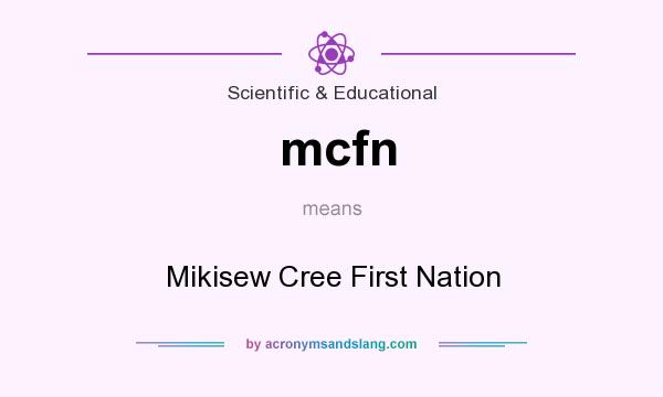 What does mcfn mean? It stands for Mikisew Cree First Nation
