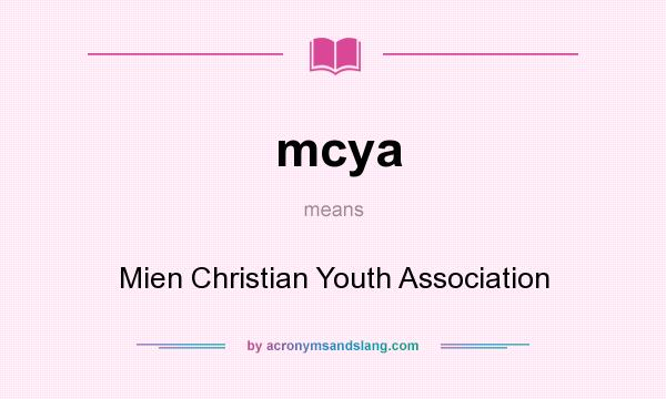 Mcya Mien Christian Youth Association By Acronymsandslang Com