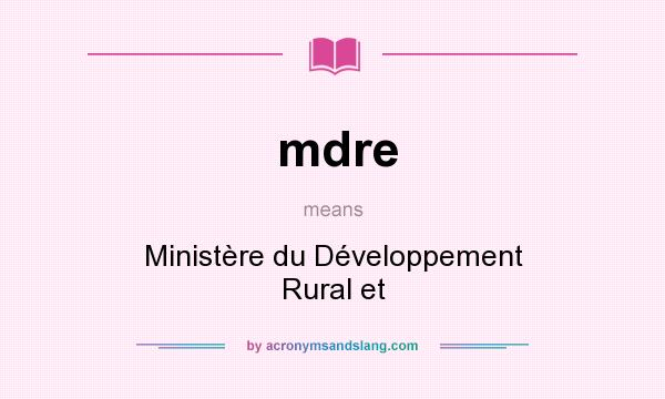 What does mdre mean? It stands for Ministère du Développement Rural et