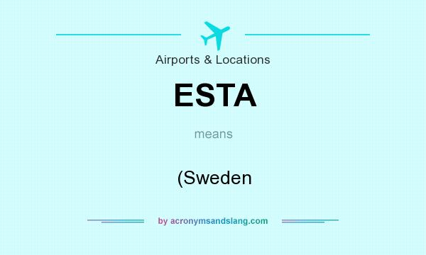 What does ESTA mean? It stands for (Sweden
