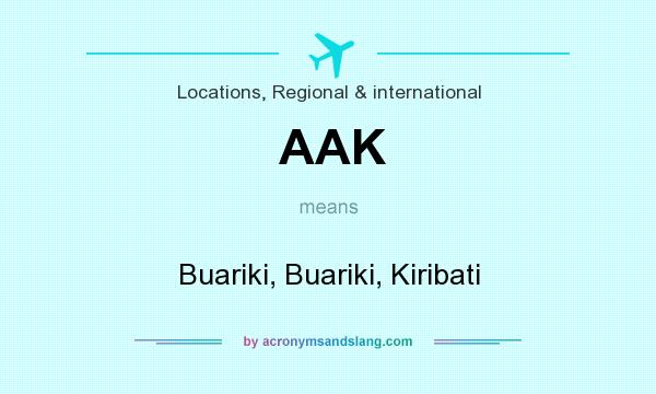 What does AAK mean? It stands for Buariki, Buariki, Kiribati