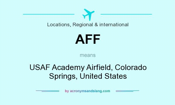 What does AFF mean? It stands for USAF Academy Airfield, Colorado Springs, United States