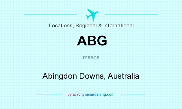 What does ABG mean? It stands for Abingdon Downs, Australia