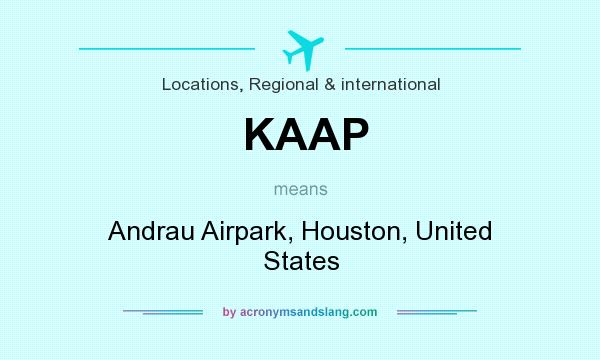 What does KAAP mean? It stands for Andrau Airpark, Houston, United States