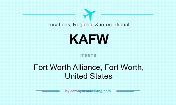 What does KAFW mean? It stands for Fort Worth Alliance, Fort Worth, United States