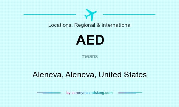 What does AED mean? It stands for Aleneva, Aleneva, United States