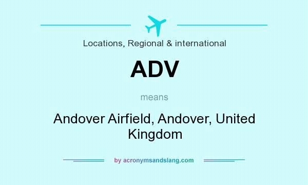 What does ADV mean? It stands for Andover Airfield, Andover, United Kingdom