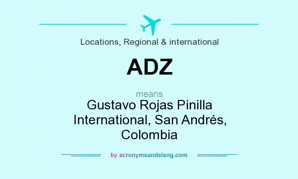 What does ADZ mean? It stands for Gustavo Rojas Pinilla International, San Andrés, Colombia