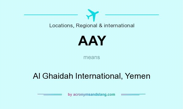What does AAY mean? It stands for Al Ghaidah International, Yemen