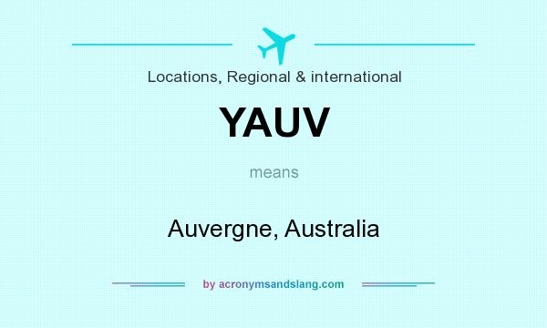 What does YAUV mean? It stands for Auvergne, Australia
