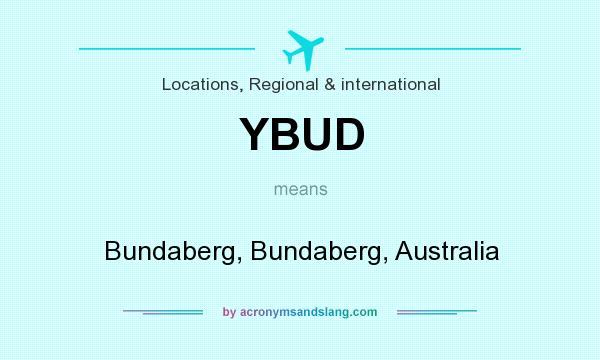 What does YBUD mean? It stands for Bundaberg, Bundaberg, Australia