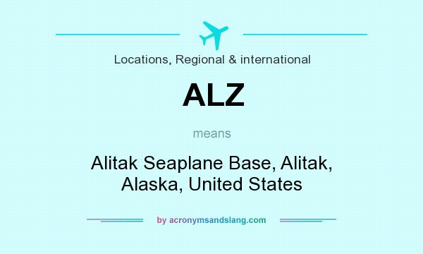 What does ALZ mean? It stands for Alitak Seaplane Base, Alitak, Alaska, United States