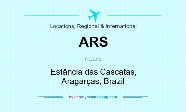 What does ARS mean? It stands for Estância das Cascatas, Aragarças, Brazil