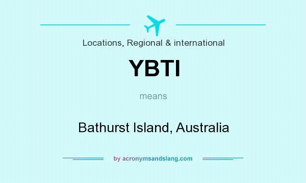 What does YBTI mean? It stands for Bathurst Island, Australia