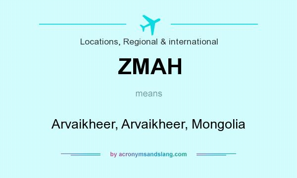What does ZMAH mean? It stands for Arvaikheer, Arvaikheer, Mongolia