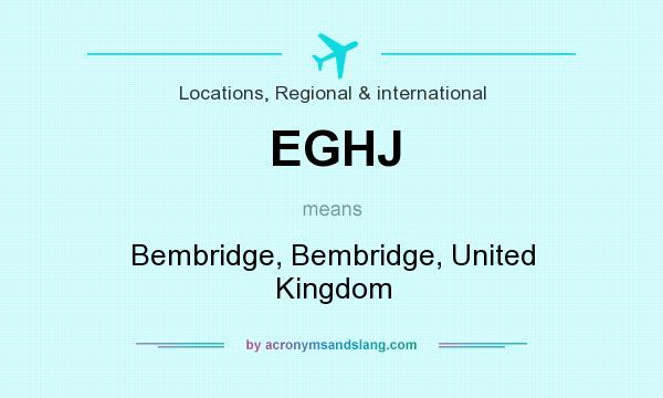 What does EGHJ mean? It stands for Bembridge, Bembridge, United Kingdom