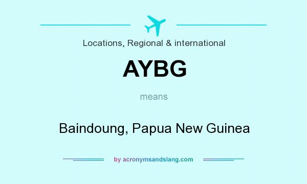 What does AYBG mean? It stands for Baindoung, Papua New Guinea