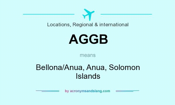What does AGGB mean? It stands for Bellona/Anua, Anua, Solomon Islands
