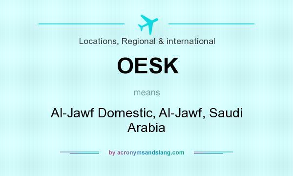 What does OESK mean? It stands for Al-Jawf Domestic, Al-Jawf, Saudi Arabia