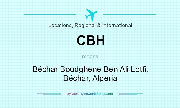 What does CBH mean? It stands for Béchar Boudghene Ben Ali Lotfi, Béchar, Algeria