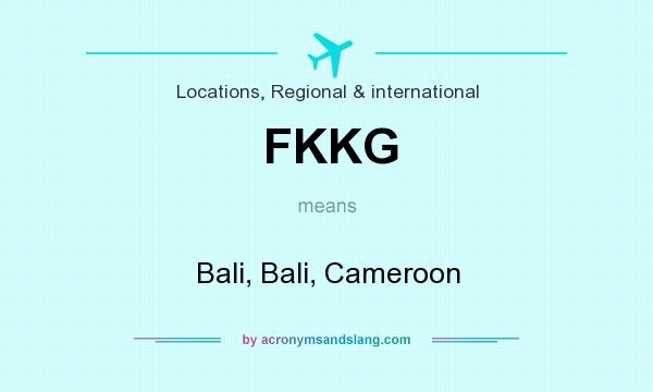 What does FKKG mean? It stands for Bali, Bali, Cameroon