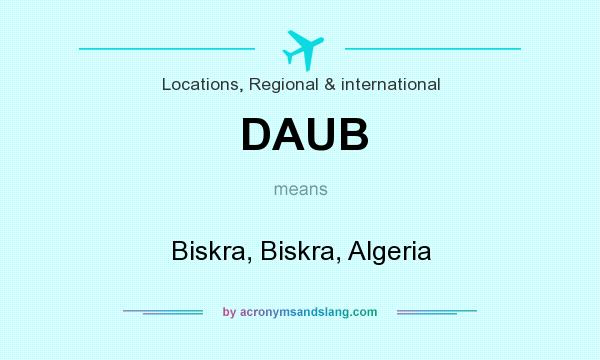 What does DAUB mean? It stands for Biskra, Biskra, Algeria