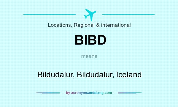 What does BIBD mean? It stands for Bildudalur, Bildudalur, Iceland