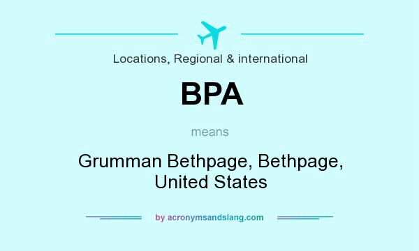 What does BPA mean? It stands for Grumman Bethpage, Bethpage, United States