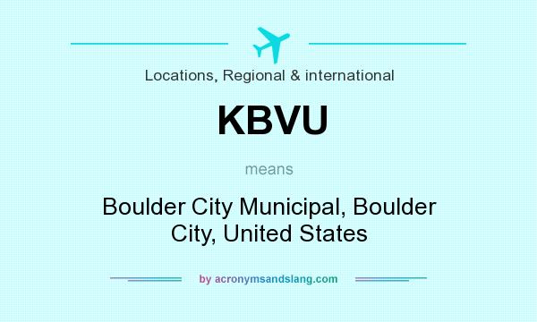What does KBVU mean? It stands for Boulder City Municipal, Boulder City, United States