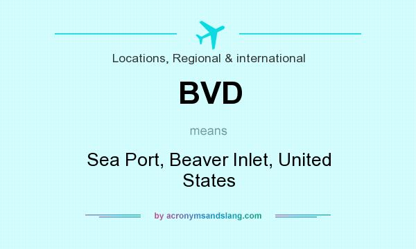 What does BVD mean? It stands for Sea Port, Beaver Inlet, United States