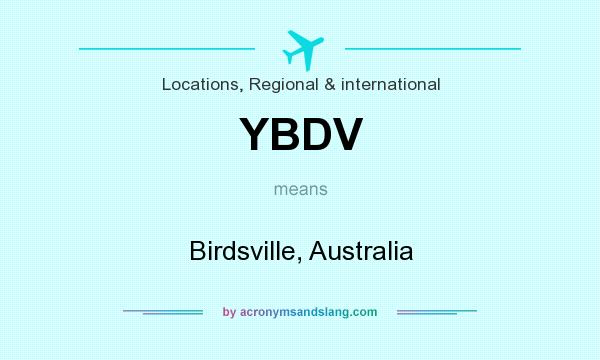 What does YBDV mean? It stands for Birdsville, Australia