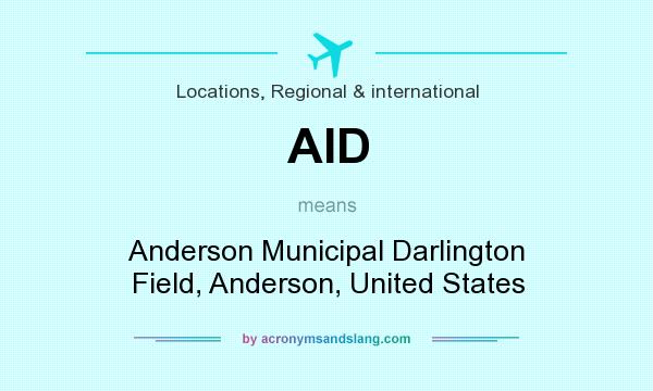 What does AID mean? It stands for Anderson Municipal Darlington Field, Anderson, United States