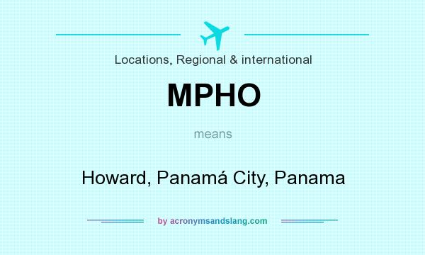 What does MPHO mean? It stands for Howard, Panamá City, Panama