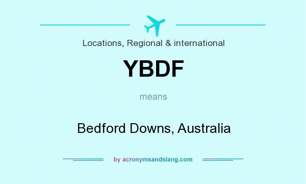 What does YBDF mean? It stands for Bedford Downs, Australia
