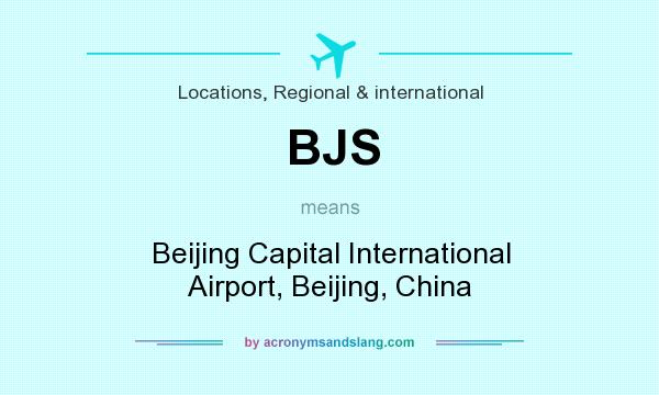 What does BJS mean? It stands for Beijing Capital International Airport, Beijing, China