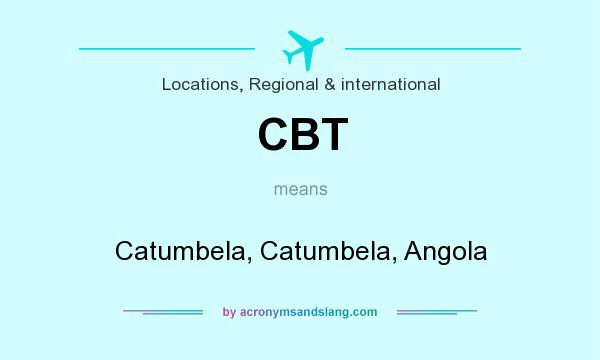 What does CBT mean? It stands for Catumbela, Catumbela, Angola