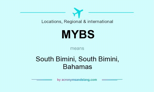 What does MYBS mean? It stands for South Bimini, South Bimini, Bahamas