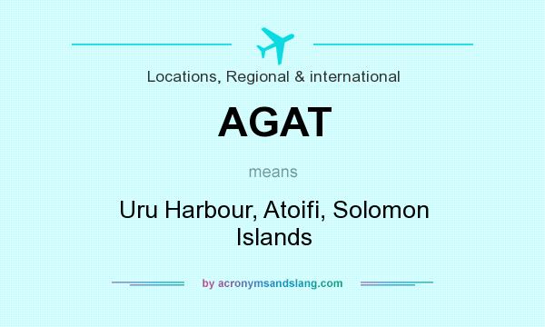What does AGAT mean? It stands for Uru Harbour, Atoifi, Solomon Islands