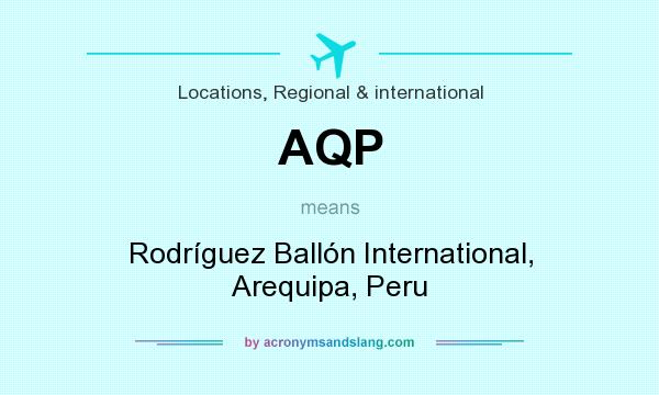 What does AQP mean? It stands for Rodríguez Ballón International, Arequipa, Peru
